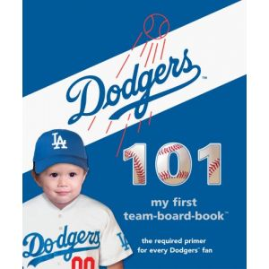 Los Angeles Dodgers 101 (101 My First Team-Board-Books) (101 My First Team Board Books)