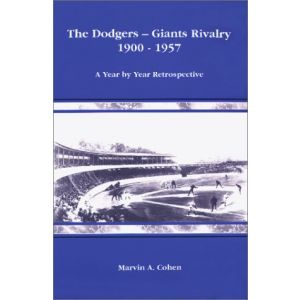 The Dodgers - Giants Rivalry  1900 - 1957